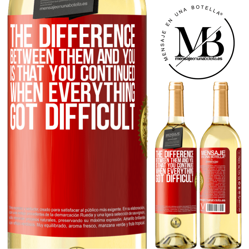24,95 € Free Shipping | White Wine WHITE Edition The difference between them and you, is that you continued when everything got difficult Red Label. Customizable label Young wine Harvest 2020 Verdejo
