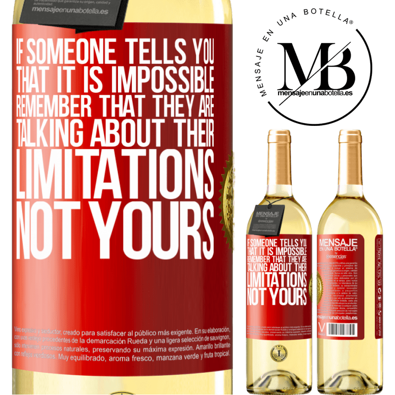 24,95 € Free Shipping   White Wine WHITE Edition If someone tells you that it is impossible, remember that they are talking about their limitations, not yours Red Label. Customizable label Young wine Harvest 2020 Verdejo
