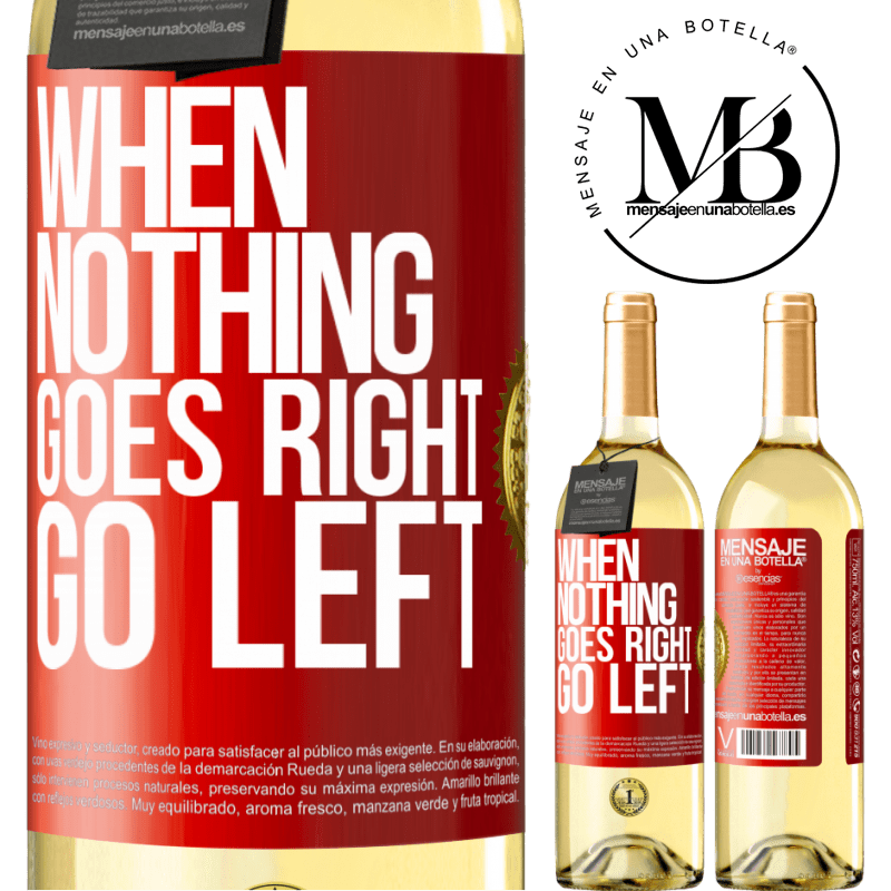 24,95 € Free Shipping | White Wine WHITE Edition When nothing goes right, go left Red Label. Customizable label Young wine Harvest 2020 Verdejo