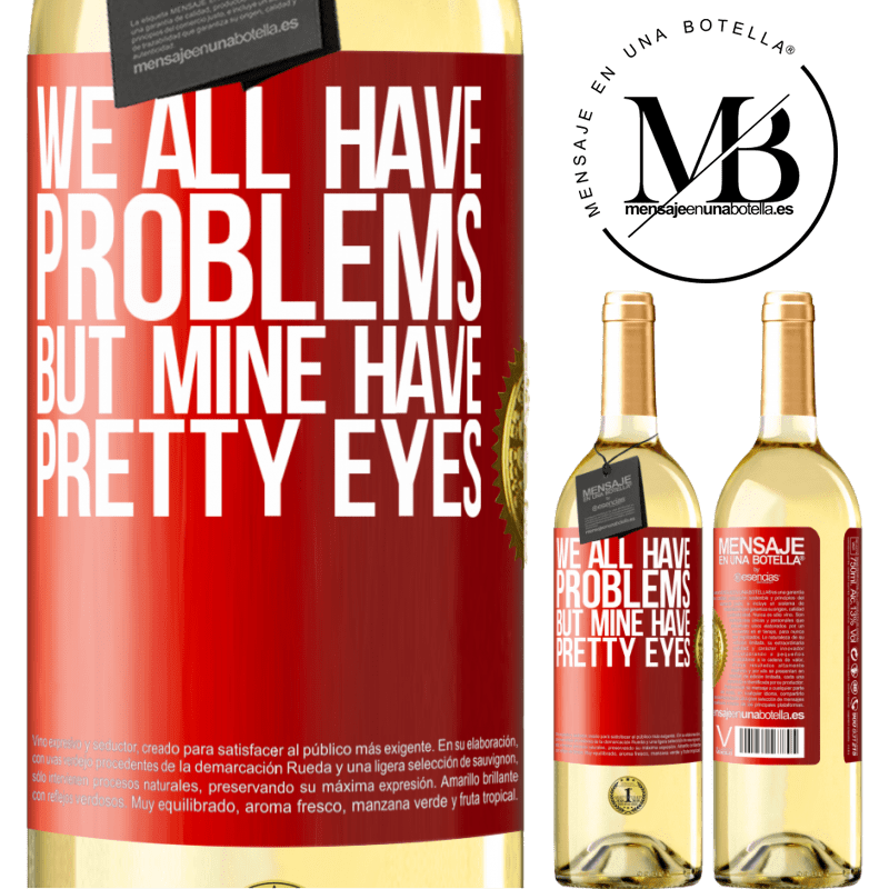 24,95 € Free Shipping | White Wine WHITE Edition We all have problems, but mine have pretty eyes Red Label. Customizable label Young wine Harvest 2020 Verdejo