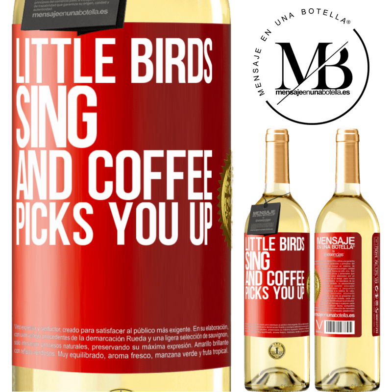 24,95 € Free Shipping   White Wine WHITE Edition Little birds sing and coffee picks you up Red Label. Customizable label Young wine Harvest 2020 Verdejo