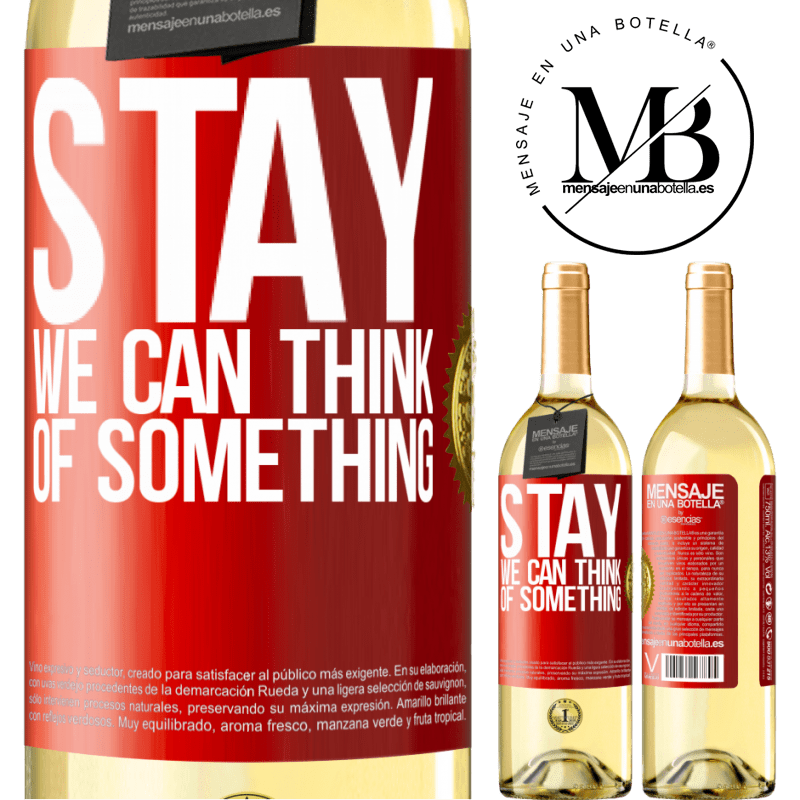 24,95 € Free Shipping   White Wine WHITE Edition Stay, we can think of something Red Label. Customizable label Young wine Harvest 2020 Verdejo