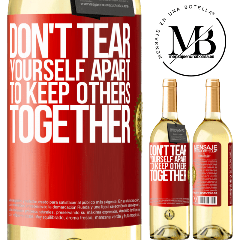 24,95 € Free Shipping | White Wine WHITE Edition Don't tear yourself apart to keep others together Red Label. Customizable label Young wine Harvest 2020 Verdejo
