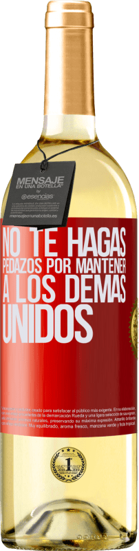 24,95 € Envío gratis   Vino Blanco Edición WHITE No te hagas pedazos por mantener a los demas unidos Etiqueta Roja. Etiqueta personalizable Vino joven Cosecha 2020 Verdejo