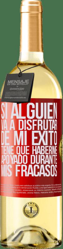 24,95 € Envío gratis | Vino Blanco Edición WHITE Si alguien va a disfrutar de mi éxito, tiene que haberme apoyado durante mis fracasos Etiqueta Roja. Etiqueta personalizable Vino joven Cosecha 2020 Verdejo