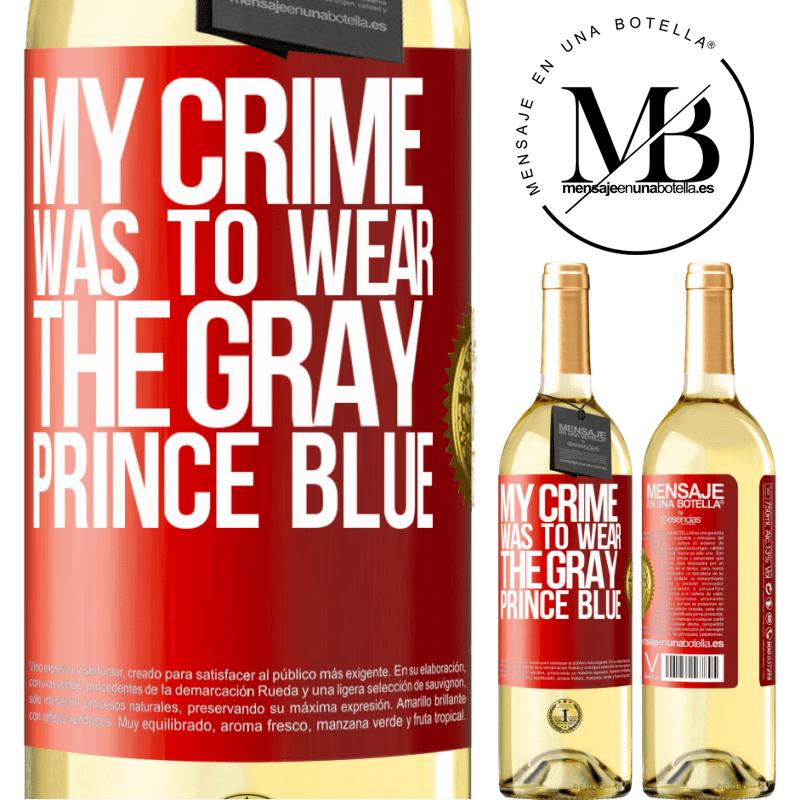 24,95 € Free Shipping   White Wine WHITE Edition My crime was to wear the gray prince blue Red Label. Customizable label Young wine Harvest 2020 Verdejo