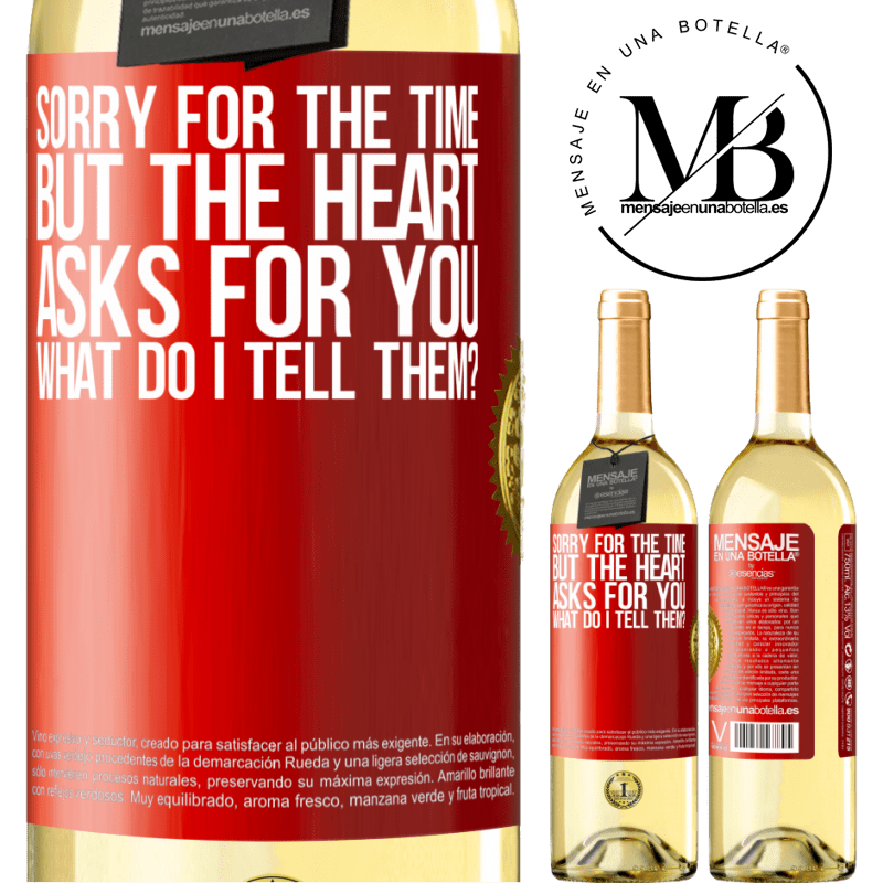 24,95 € Free Shipping   White Wine WHITE Edition Sorry for the time, but the heart asks for you. What do I tell them? Red Label. Customizable label Young wine Harvest 2020 Verdejo