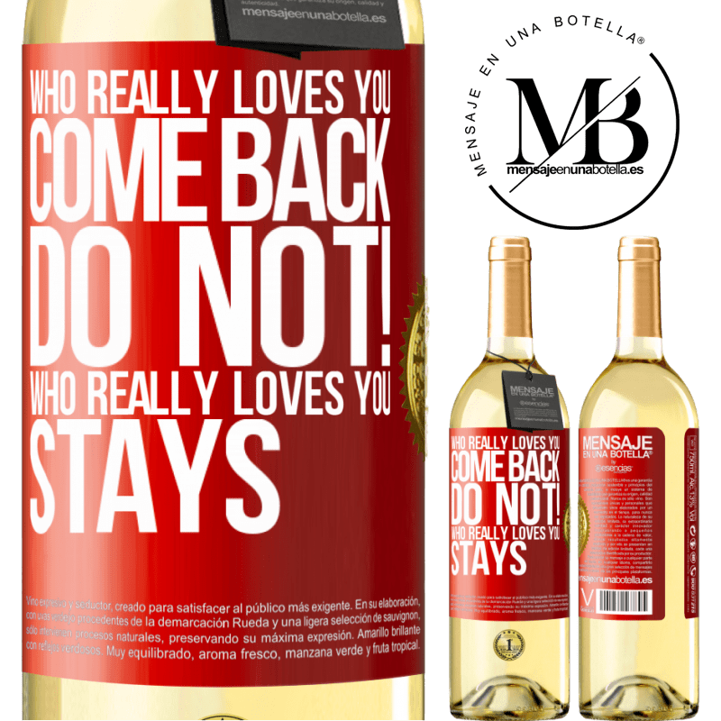 24,95 € Free Shipping   White Wine WHITE Edition Who really loves you, come back. Do not! Who really loves you, stays Red Label. Customizable label Young wine Harvest 2020 Verdejo