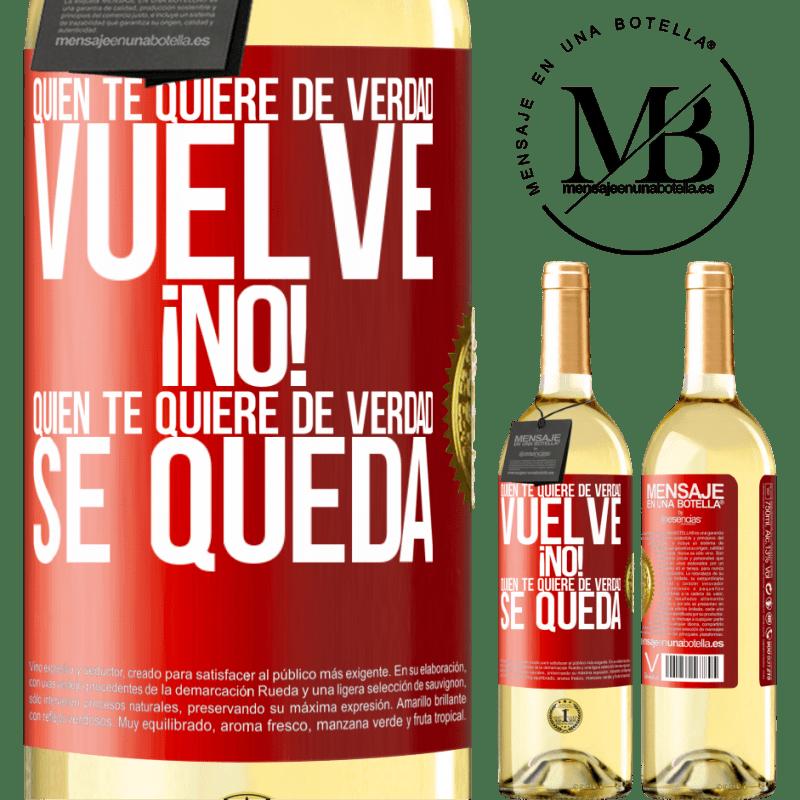 24,95 € Envío gratis | Vino Blanco Edición WHITE Quien te quiere de verdad, vuelve. ¡No! Quien te quiere de verdad, se queda Etiqueta Roja. Etiqueta personalizable Vino joven Cosecha 2020 Verdejo