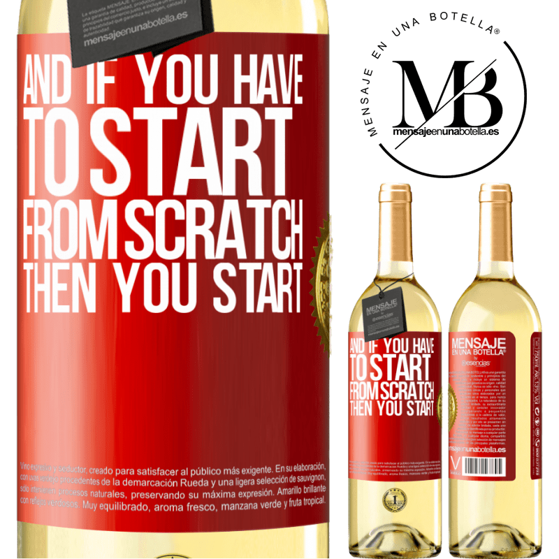 24,95 € Free Shipping   White Wine WHITE Edition And if you have to start from scratch, then you start Red Label. Customizable label Young wine Harvest 2020 Verdejo