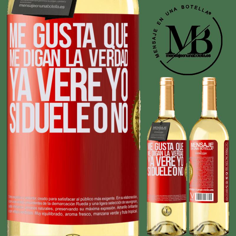 24,95 € Envío gratis | Vino Blanco Edición WHITE Me gusta que me digan la verdad ya veré yo si duele o no Etiqueta Roja. Etiqueta personalizable Vino joven Cosecha 2020 Verdejo
