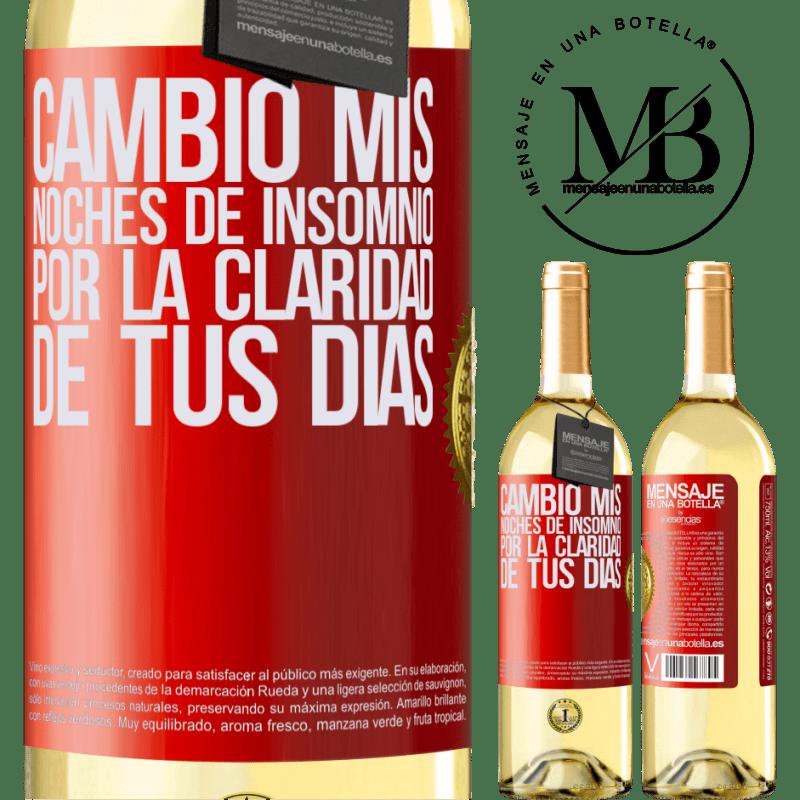 24,95 € Envío gratis | Vino Blanco Edición WHITE Cambio mis noches de insomnio por la claridad de tus días Etiqueta Roja. Etiqueta personalizable Vino joven Cosecha 2020 Verdejo