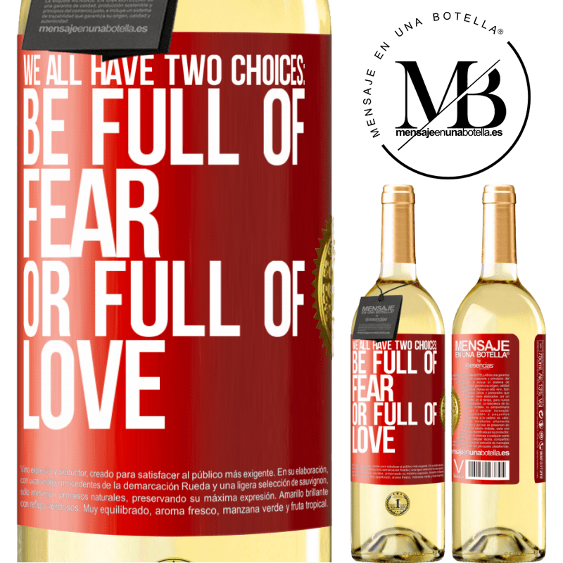 24,95 € Free Shipping | White Wine WHITE Edition We all have two choices: be full of fear or full of love Red Label. Customizable label Young wine Harvest 2020 Verdejo