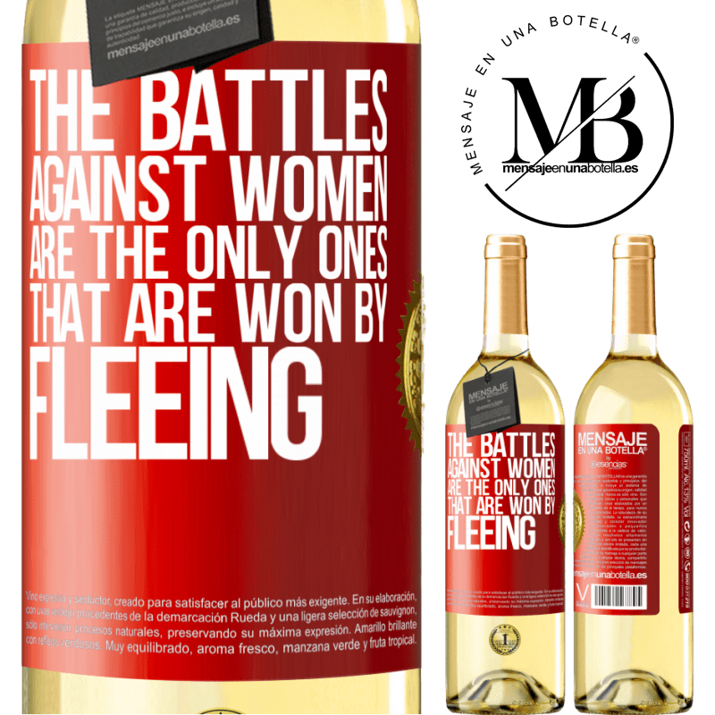 24,95 € Free Shipping   White Wine WHITE Edition The battles against women are the only ones that are won by fleeing Red Label. Customizable label Young wine Harvest 2020 Verdejo