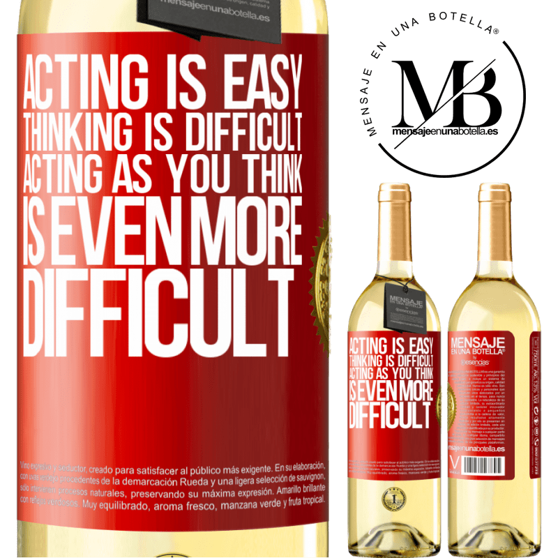 24,95 € Free Shipping | White Wine WHITE Edition Acting is easy, thinking is difficult. Acting as you think is even more difficult Red Label. Customizable label Young wine Harvest 2020 Verdejo