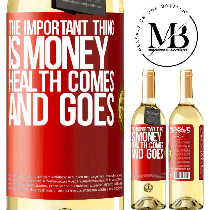 24,95 € Free Shipping | White Wine WHITE Edition The important thing is money, health comes and goes Red Label. Customizable label Young wine Harvest 2020 Verdejo