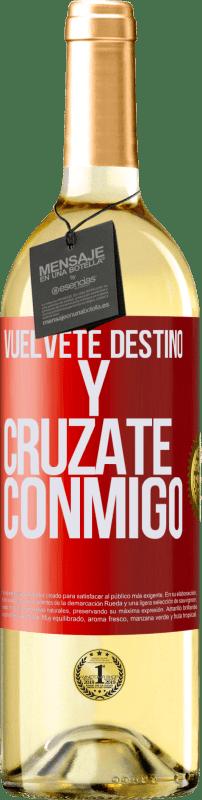 24,95 € Envío gratis | Vino Blanco Edición WHITE Vuélvete destino y crúzate conmigo Etiqueta Roja. Etiqueta personalizable Vino joven Cosecha 2020 Verdejo
