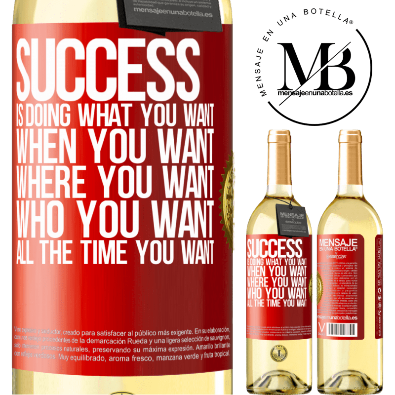 24,95 € Free Shipping   White Wine WHITE Edition Success is doing what you want, when you want, where you want, who you want, all the time you want Red Label. Customizable label Young wine Harvest 2020 Verdejo