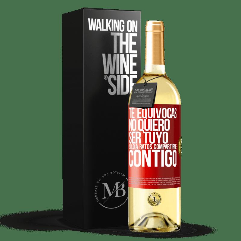 24,95 € Envío gratis | Vino Blanco Edición WHITE Te equivocas. No quiero ser tuyo. Sólo a ratos compartirme contigo Etiqueta Roja. Etiqueta personalizable Vino joven Cosecha 2020 Verdejo