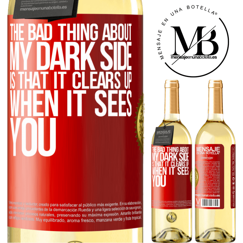 24,95 € Free Shipping | White Wine WHITE Edition The bad thing about my dark side is that it clears up when it sees you Red Label. Customizable label Young wine Harvest 2020 Verdejo
