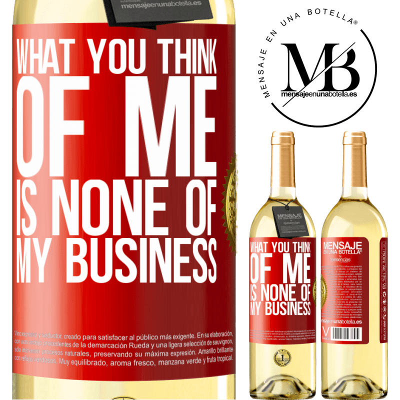 24,95 € Free Shipping   White Wine WHITE Edition What you think of me is none of my business Red Label. Customizable label Young wine Harvest 2020 Verdejo