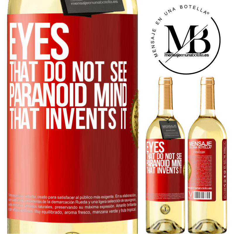 24,95 € Free Shipping | White Wine WHITE Edition Eyes that do not see, paranoid mind that invents it Red Label. Customizable label Young wine Harvest 2020 Verdejo