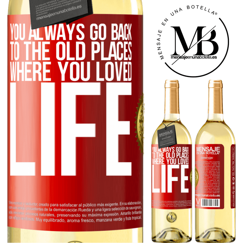 24,95 € Free Shipping | White Wine WHITE Edition You always go back to the old places where you loved life Red Label. Customizable label Young wine Harvest 2020 Verdejo