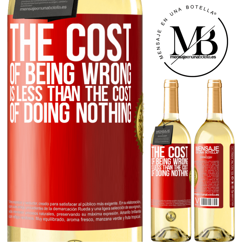 24,95 € Free Shipping | White Wine WHITE Edition The cost of being wrong is less than the cost of doing nothing Red Label. Customizable label Young wine Harvest 2020 Verdejo