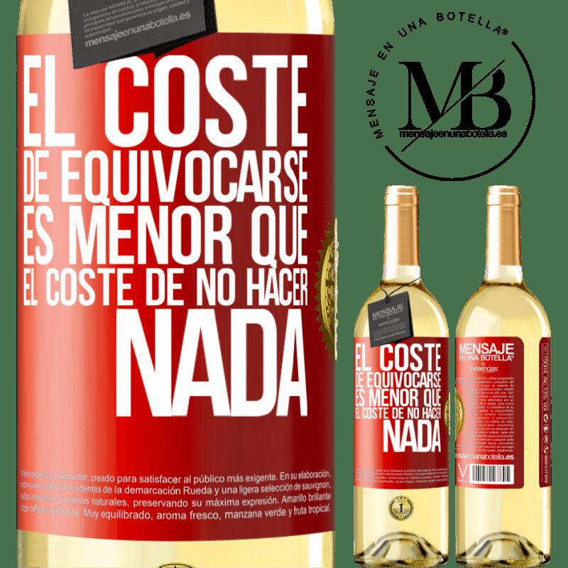 24,95 € Envío gratis | Vino Blanco Edición WHITE El costo de equivocarse es menor que el costo de no hacer nada Etiqueta Roja. Etiqueta personalizable Vino joven Cosecha 2020 Verdejo