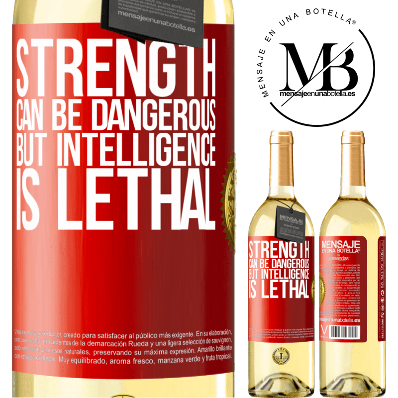 24,95 € Free Shipping | White Wine WHITE Edition Strength can be dangerous, but intelligence is lethal Red Label. Customizable label Young wine Harvest 2020 Verdejo
