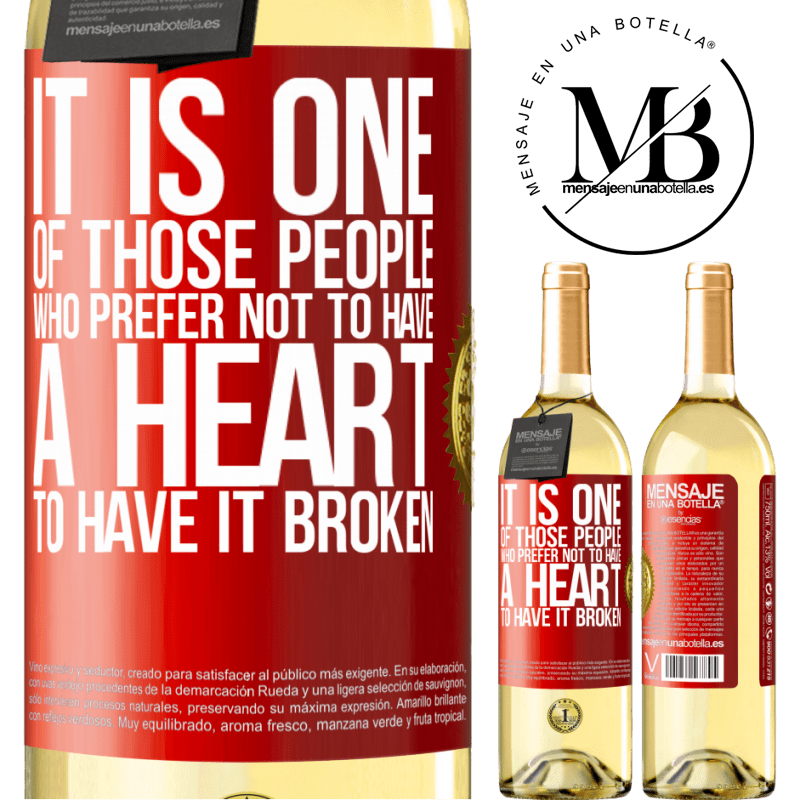 24,95 € Free Shipping | White Wine WHITE Edition It is one of those people who prefer not to have a heart to have it broken Red Label. Customizable label Young wine Harvest 2020 Verdejo