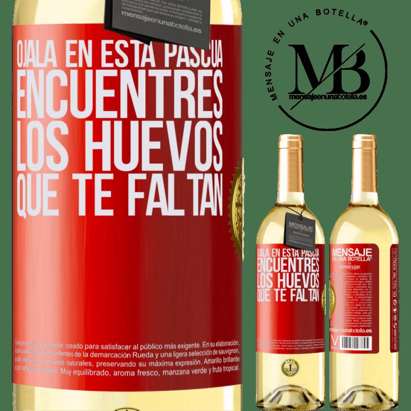 24,95 € Envío gratis   Vino Blanco Edición WHITE Ojalá en esta Pascua encuentres los huevos que te faltan Etiqueta Roja. Etiqueta personalizable Vino joven Cosecha 2020 Verdejo
