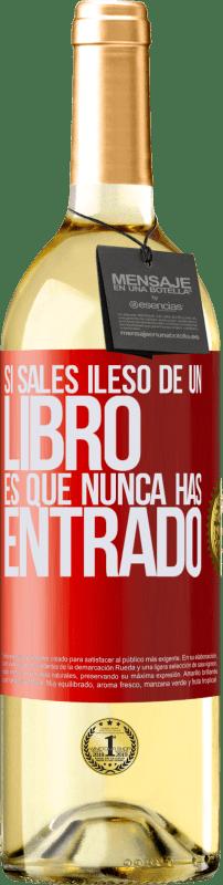 24,95 € Envío gratis | Vino Blanco Edición WHITE Si sales ileso de un libro es que nunca has entrado Etiqueta Roja. Etiqueta personalizable Vino joven Cosecha 2020 Verdejo