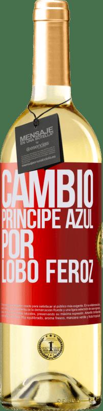 24,95 € Envío gratis | Vino Blanco Edición WHITE Cambio príncipe azul por lobo feroz Etiqueta Roja. Etiqueta personalizable Vino joven Cosecha 2020 Verdejo