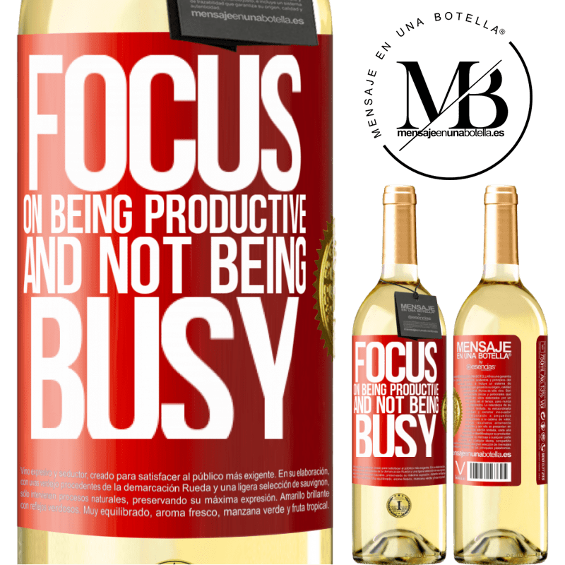 24,95 € Free Shipping   White Wine WHITE Edition Focus on being productive and not being busy Red Label. Customizable label Young wine Harvest 2020 Verdejo