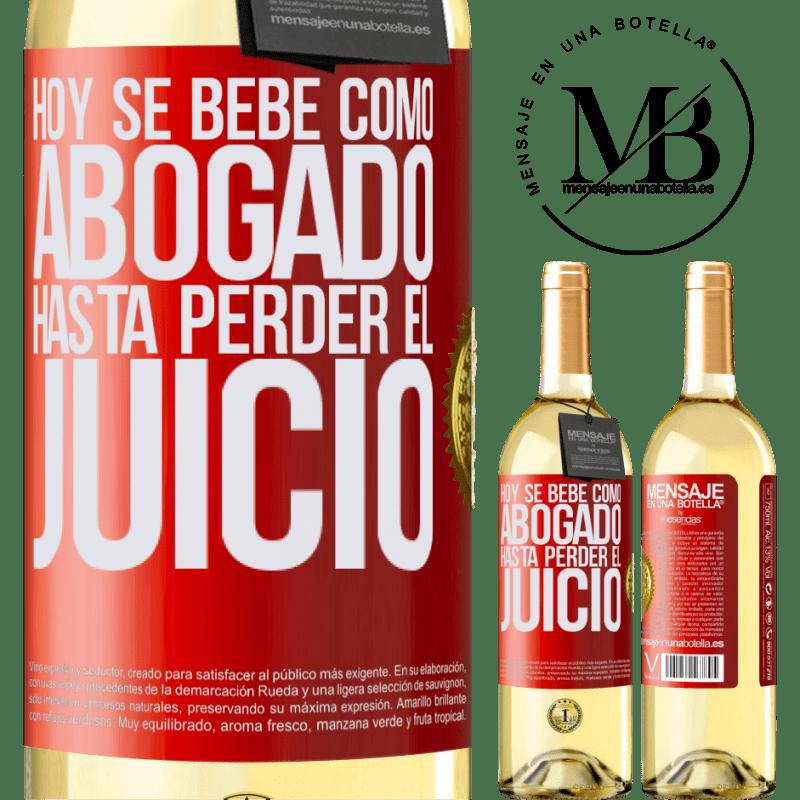 24,95 € Envío gratis   Vino Blanco Edición WHITE Hoy se bebe como abogado. Hasta perder el juicio Etiqueta Roja. Etiqueta personalizable Vino joven Cosecha 2020 Verdejo