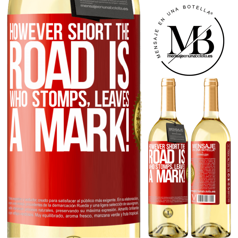 24,95 € Free Shipping   White Wine WHITE Edition However short the road is. Who stomps, leaves a mark! Red Label. Customizable label Young wine Harvest 2020 Verdejo