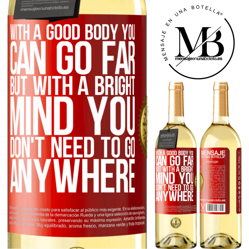 24,95 € Free Shipping   White Wine WHITE Edition With a good body you can go far, but with a bright mind you don't need to go anywhere Red Label. Customizable label Young wine Harvest 2020 Verdejo