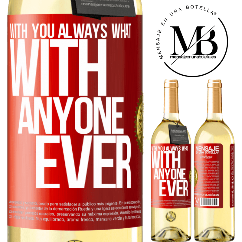 24,95 € Free Shipping | White Wine WHITE Edition With you always what with anyone ever Red Label. Customizable label Young wine Harvest 2020 Verdejo