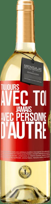 24,95 € Envoi gratuit | Vin blanc Édition WHITE Avec toi toujours avec quiconque Étiquette Rouge. Étiquette personnalisable Vin jeune Récolte 2020 Verdejo