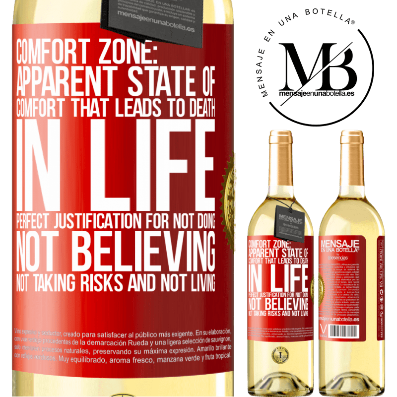24,95 € Free Shipping   White Wine WHITE Edition Comfort zone: Apparent state of comfort that leads to death in life. Perfect justification for not doing, not believing, not Red Label. Customizable label Young wine Harvest 2020 Verdejo