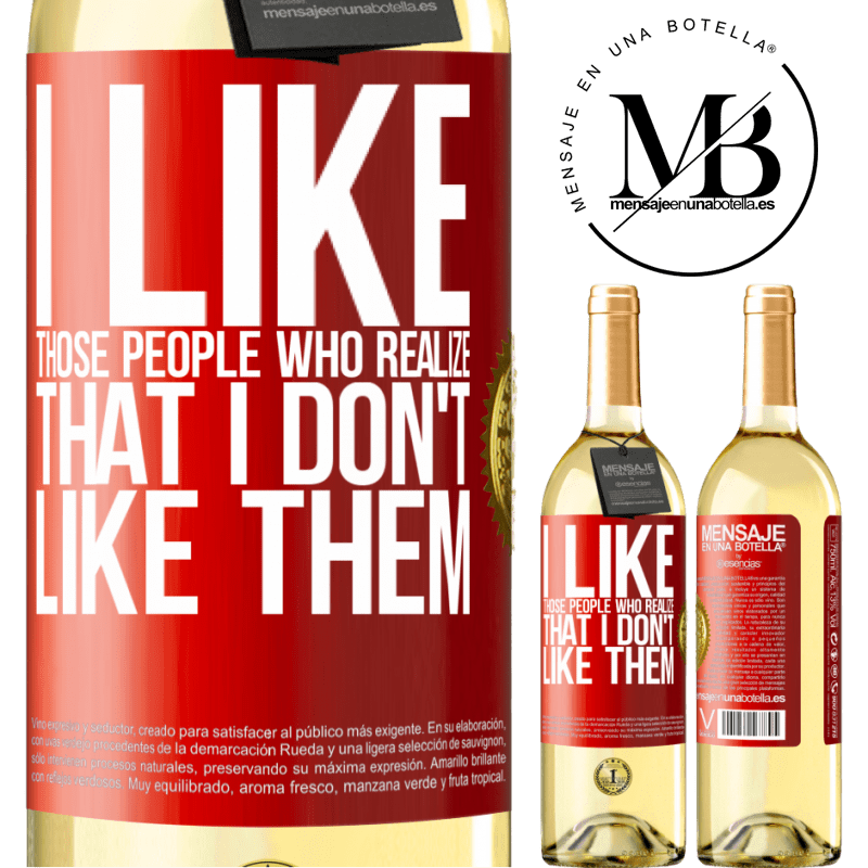 24,95 € Free Shipping | White Wine WHITE Edition I like those people who realize that I like them Red Label. Customizable label Young wine Harvest 2020 Verdejo