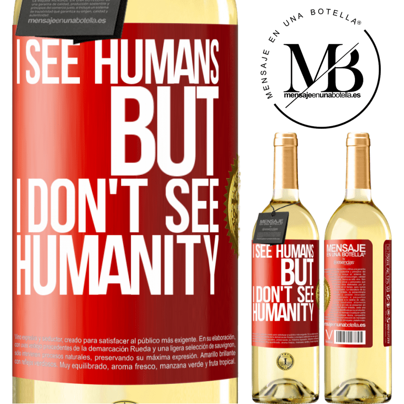 24,95 € Free Shipping | White Wine WHITE Edition I see humans, but I don't see humanity Red Label. Customizable label Young wine Harvest 2020 Verdejo