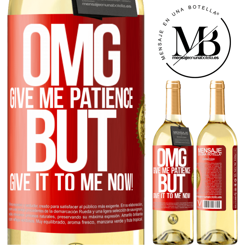 24,95 € Free Shipping   White Wine WHITE Edition my God, give me patience ... But give it to me NOW! Red Label. Customizable label Young wine Harvest 2020 Verdejo