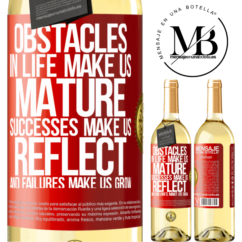 24,95 € Free Shipping | White Wine WHITE Edition Obstacles in life make us mature, successes make us reflect, and failures make us grow Red Label. Customizable label Young wine Harvest 2020 Verdejo