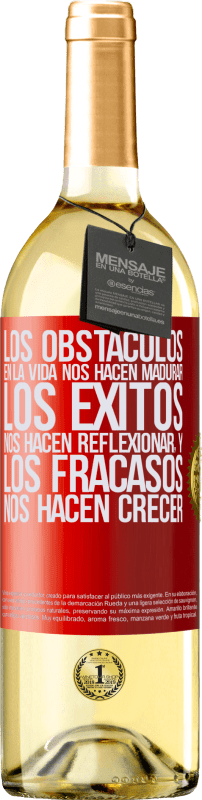 24,95 € Envío gratis | Vino Blanco Edición WHITE Los obstáculos en la vida nos hacen madurar, los éxitos nos hacen reflexionar, y los fracasos nos hacen crecer Etiqueta Roja. Etiqueta personalizable Vino joven Cosecha 2020 Verdejo