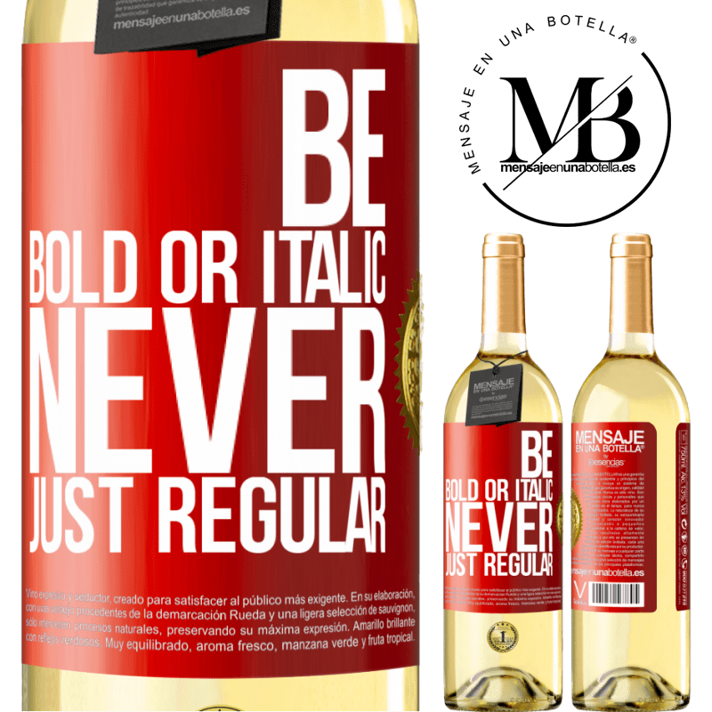 24,95 € Free Shipping | White Wine WHITE Edition Be bold or italic, never just regular Red Label. Customizable label Young wine Harvest 2020 Verdejo