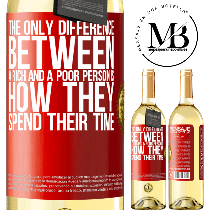 24,95 € Free Shipping   White Wine WHITE Edition The only difference between a rich and a poor person is how they spend their time Red Label. Customizable label Young wine Harvest 2020 Verdejo