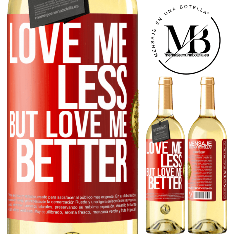24,95 € Free Shipping | White Wine WHITE Edition Love me less, but love me better Red Label. Customizable label Young wine Harvest 2020 Verdejo