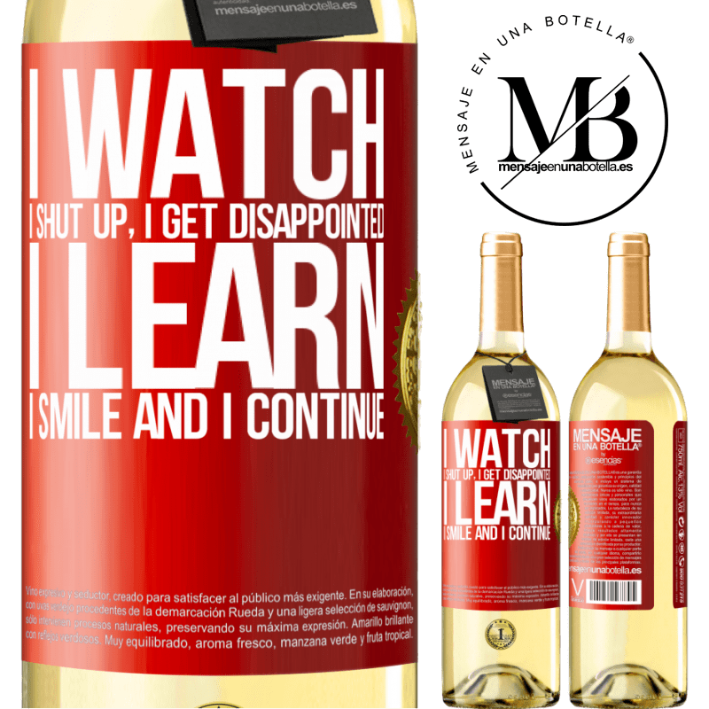 24,95 € Free Shipping | White Wine WHITE Edition I watch, I shut up, I get disappointed, I learn, I smile and I continue Red Label. Customizable label Young wine Harvest 2020 Verdejo